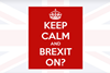Keep calm and Brexit on